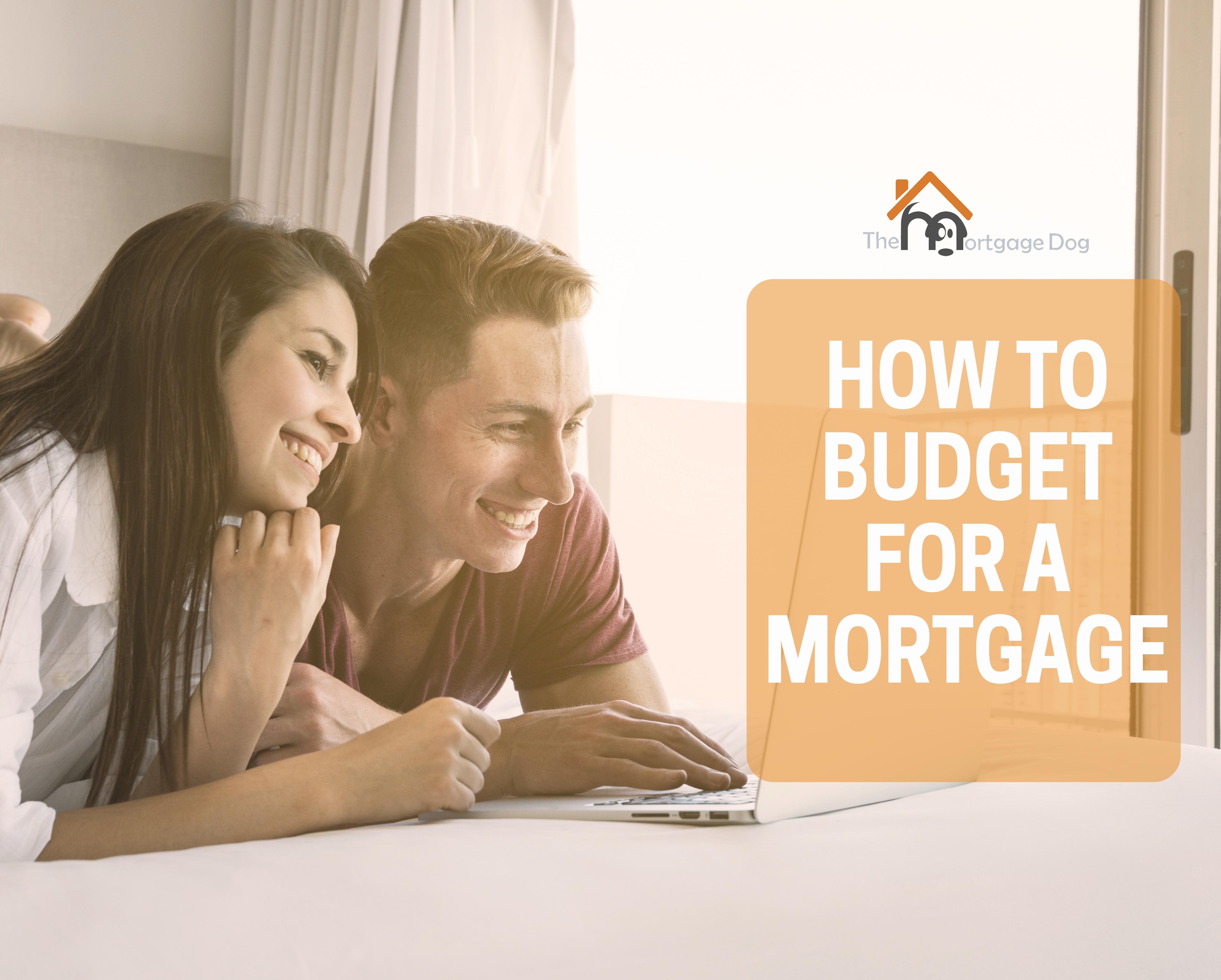 How do I budget for a mortgage?